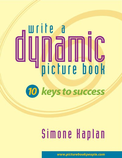 Cover of Write a Dynamic Picture Book by Simone Kaplan